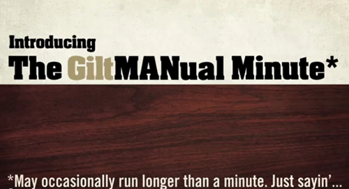 Introducing | The Gilt Manual Minute Video Series